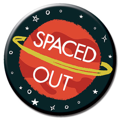 "Spaced Out 1.25"" Button"