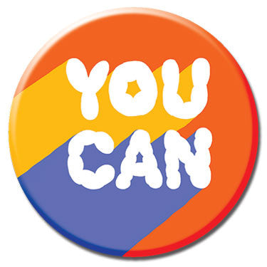 "You Can 1.25"" Button by Alex DeSpain"