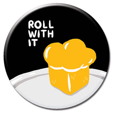 "Roll With It 1.25"" Button by Alex DeSpain"