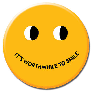 "Worthwhile To Smile 1.25"" Button by Alex DeSpain"