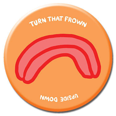 "Turn That Frown Upside Down 1.25"" Button by Alex DeSpain"