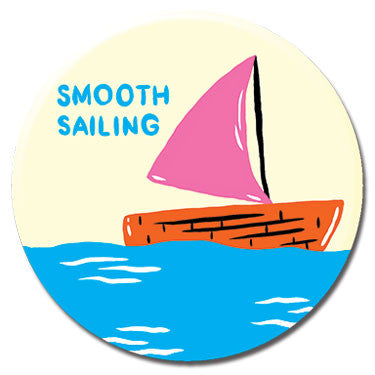 "Smooth Sailing 1.25"" Button by Alex DeSpain"