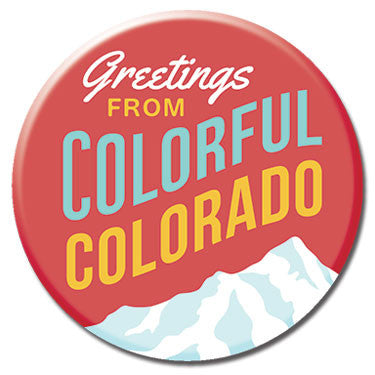 "Greetings From Colorful Colorado 1.25"" Button by Badge Bomb"