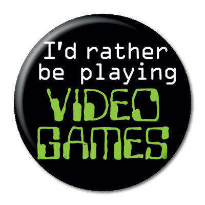 CHetCH Nerd I'd rather be playing video games 1 inch Button