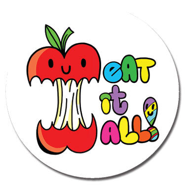 "Eat It All 1.25"" Button by Chris Uphues"
