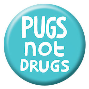 Gemma Correll Pugs Drugs 1 inch Button