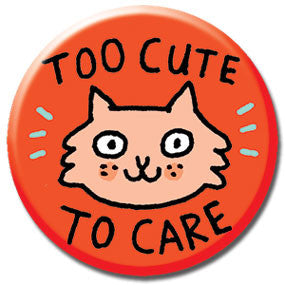 "Too Cute To Care Cat 1"" Button by Gemma Correll"