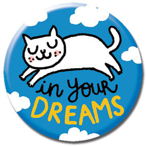 "In Your Dreams Cat 1"" Button by Gemma Correll"