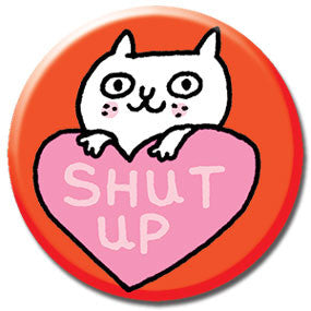 "Shut Up Cat 1"" Button by Gemma Correll"