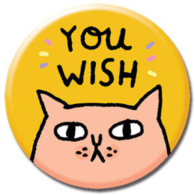 "You Wish Cat 1"" Button by Gemma Correll"