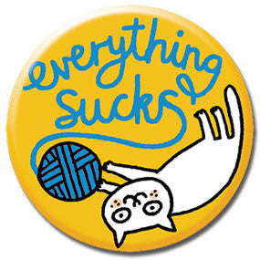 "Everything Sucks Cat 1"" Button by Gemma Correll"