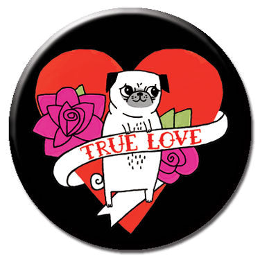 "True Love Pug 1.25"" Button"