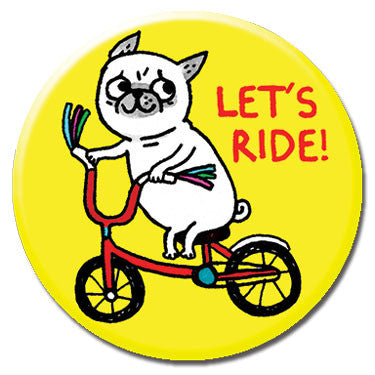 "Let's Ride Pug 1.25"" Button"