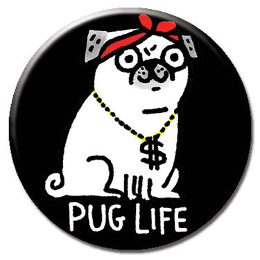 "Pug Life 1.25"" Button by Gemma Correll"