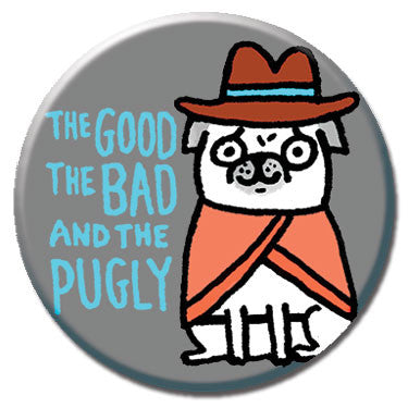 "The Good The Bad And The Pugly 1.25"" Button by Gemma Correll"