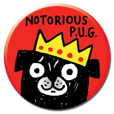 "Notorious P.U.G. 1.25"" Button by Gemma Correll"