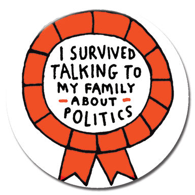 "I Survived Talking About Politics 1.25"" Button"