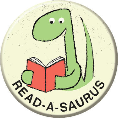 Read a Saurus Button. Buttons by Greg Pizzoli.