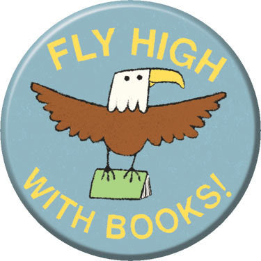 Fly High With Books Button. Buttons by Greg Pizzoli.