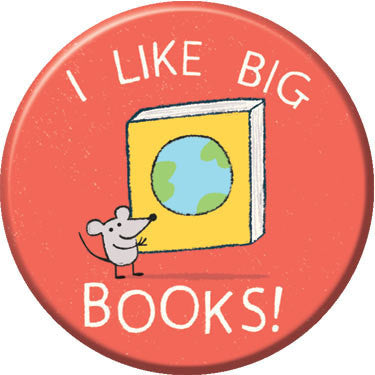 I Like Big Books Button. Buttons by Greg Pizzoli.