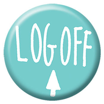 Kate Sutton Log Off 1 inch Button