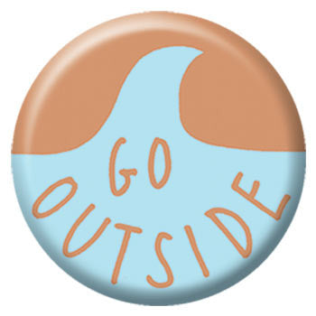 Kate Sutton Go Outside 1 inch Button