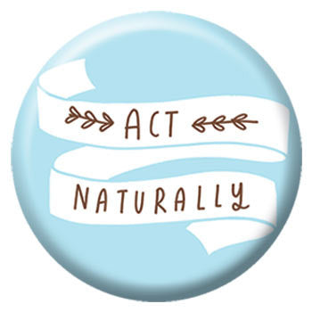 Kate Sutton Act Naturally 1 inch Button