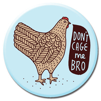 "Don't Cage Me Bro 1.25"" Button by Kate Sutton"