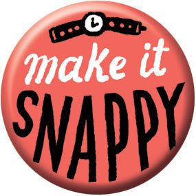Ray Fenwick Make it Snappy 1 inch Button
