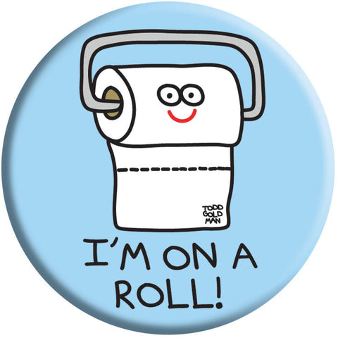 On a Roll Button by Stupid Factory