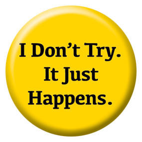 "It Just Happens 1"" Button by Seltzer Goods"
