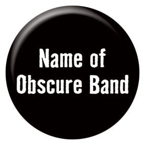 "Obscure Band 1"" Button by Seltzer Goods"