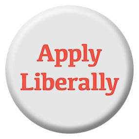 "Apply Liberally 1"" Button by Seltzer Goods"