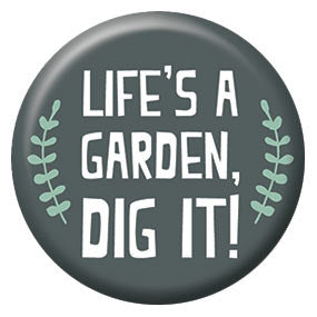 Seltzer Goods Dig It 1 inch Button