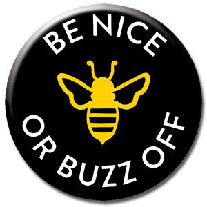 "Be Nice Or Buzz Off 1"" Button by Seltzer Goods"