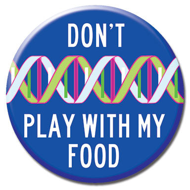 "Don't Play with My Food 1.25"" Button"