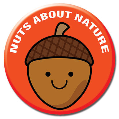 "Nuts About Nature 1.25"" Button"