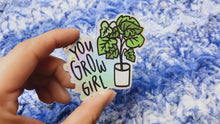 Load and play video in Gallery viewer, You Grow Girl - Holo Sticker
