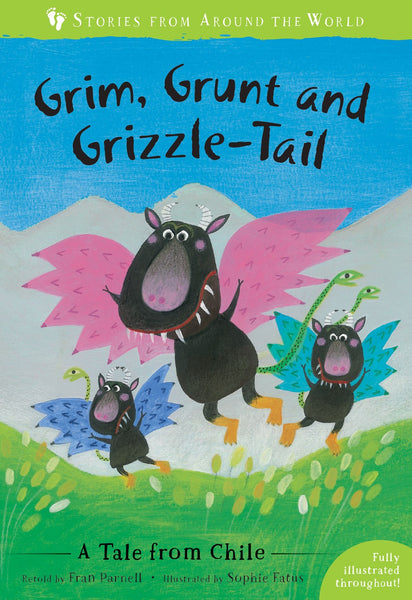 Grim, Grunt and Grizzle-Tail: A Tale from Chile