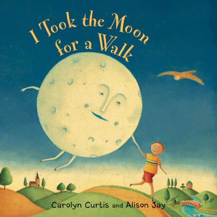 I Took The Moon For A Walk (Boardbook- large format)
