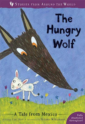 The Hungry Wolf: A Tale from Mexico