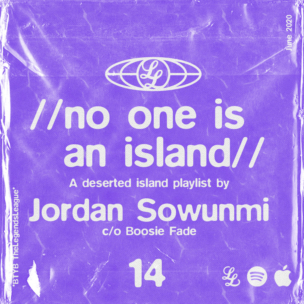 No One Is An Island 14 - Jordan Sowunmi c/o Boosie Fade