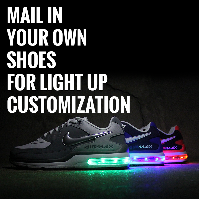 PROVIDE YOUR OWN AIR MAX SHOE FOR LIGHT UP CUSTOMIZATION