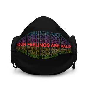 your feelings are valid face mask