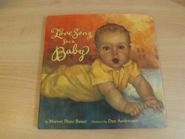 Marion Dane Bauer Love Song for a Baby Childrens Large Hardcover Book with Dust Jacket