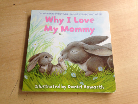 Why I Love My Mommy Large Toddler Board Book
