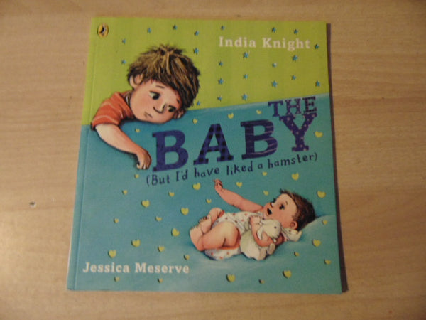 India Knight The Baby (But I would have liked a hamster) Soft Cover Book