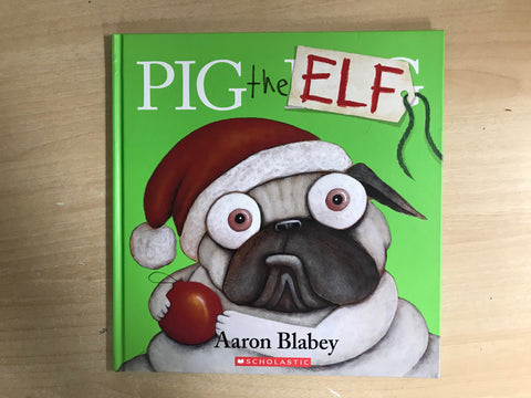 Aaron Blabey Pig The Elf Hardcovered Book Excellent