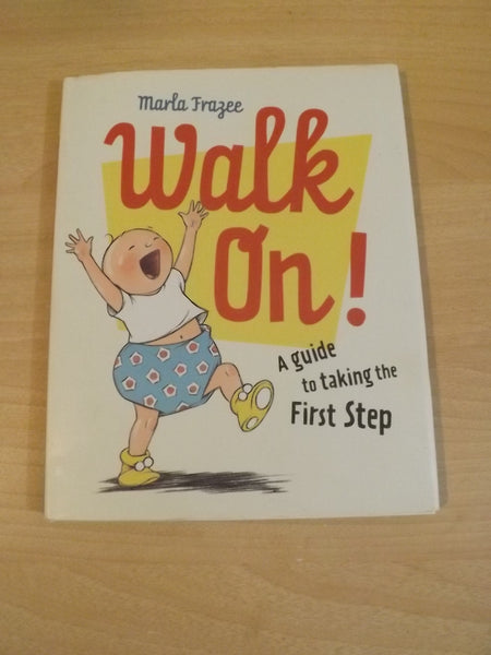 Marla Frazee Walk On! A Guide to Taking the First Step Hardcover Childrens Book  *