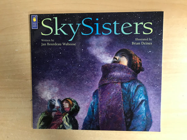 Sky Sisters An Ajibway Story Soft Cover Book
